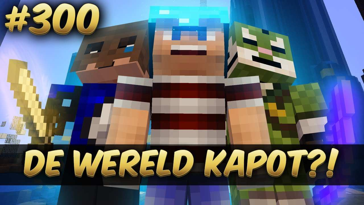 Minecraft Survival 300 De Wereld Kapot Youtube