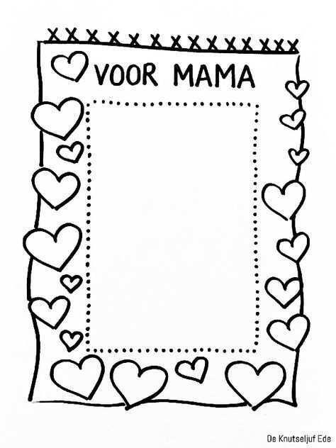 Voor Mama Fotolijstjes Om Te Kleuren Voor Moederdag Kleurplaat Kleurplaten Fotolijstj