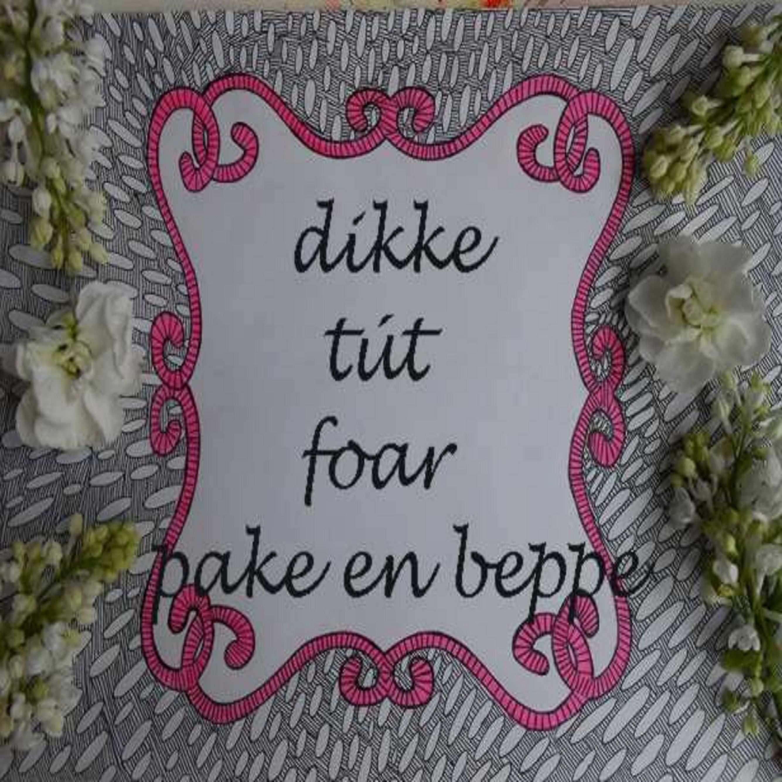 Dikke Tut Foar Pake En Beppe Teksten Citaten Ik Hou Van Jou
