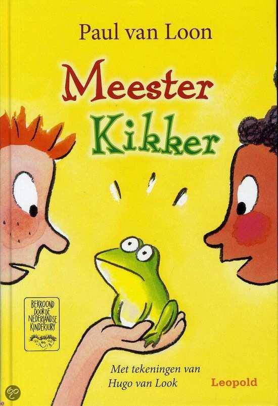 Meester Kikker Paul Van Loon Paul Van Loon 9789025853273 Boeken Kikker Boeken Kinderboeken
