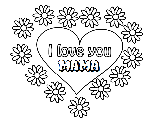 Hartje Met Bloemen I Love You Mama Mom Coloring Pages Valentine Coloring Pages Mothers Day Cards Printable
