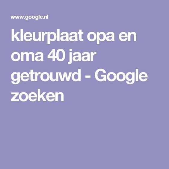 Kleurplaat Opa En Oma 40 Jaar Getrouwd Google Zoeken 40 Jaar Kleurplaten